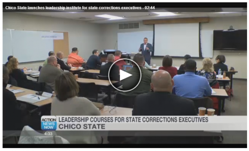Action News Now Video: Chico State launches leadership institute for state corrections executives