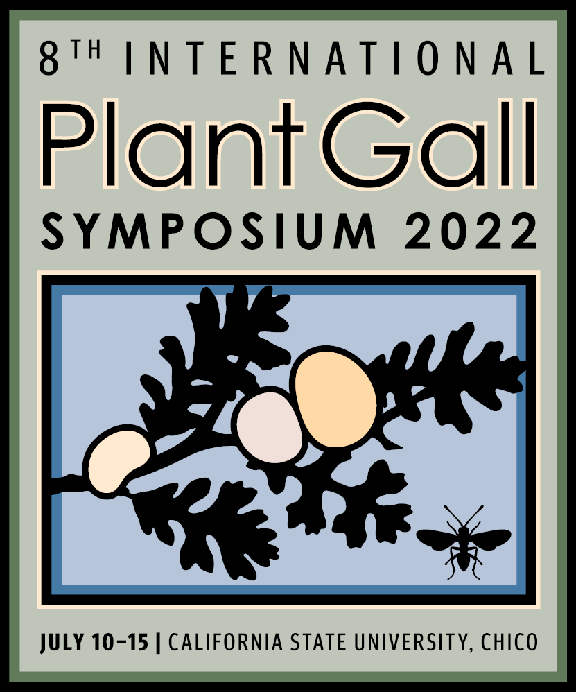 8th International Plant Gall Symposium 2022, California State University, Chico