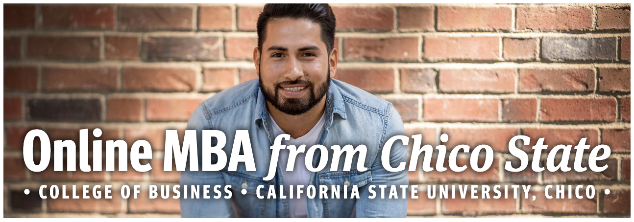 Online MBA from Chico State. College of Business, California State University, Chico
