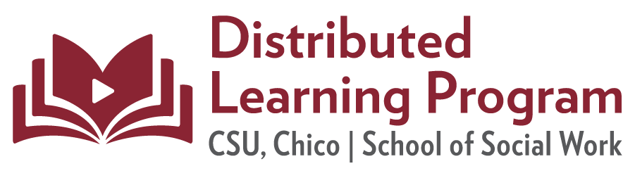 Distributed Learning Program, CSU, Chico School of Social Work