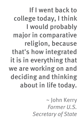 John Kerry Quote: If I went back to college today, I think I would probably major in comparative religion, because that's how integrated it is in everything that we are working on and deciding and thinking about in life today.
