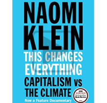 "Naomi Klein's Book, ""This Changes Everything"""