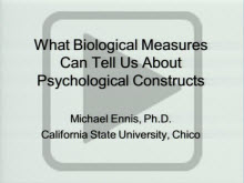 What Biological Measure Can Tell Us About Psychological Constructs