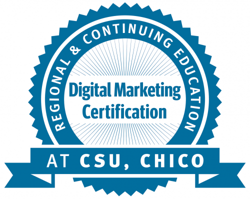 Obtain Digital Marketing Certification from Regional & Continuing Education at CSU, Chico