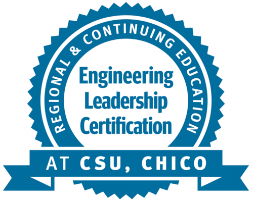 Obtain Engineering Leadership Certification from Regional & Continuing Education at CSU, Chico