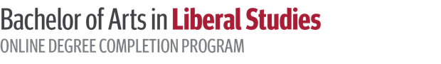 Bachelor of Arts in Liberal Studies Online Degree Completion Program