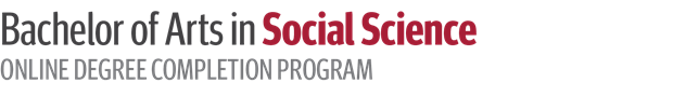 Bachelor of Arts in Social Science Online Degree Completion Program