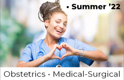 Obstetrics and Medical-Surgical, Summer '22