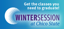 Winter Session at Chico State | Get the classes you need to graduate!