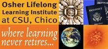 Osher Lifelong Learning Institute (OLLI) at CSU, Chico is a peer-led, learning i
