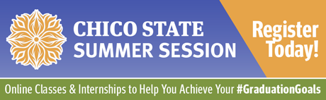 Chico State Summer Session. Register Today. Online classes to help you achieve your #GraduationGoals