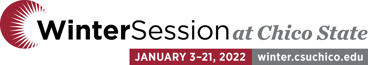 Winter Session at Chico State: Jan. 3-21, 2022.